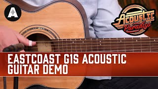 EastCoast G1S Acoustic Guitar Demo - The Best Affordable Acoustic Guitars!