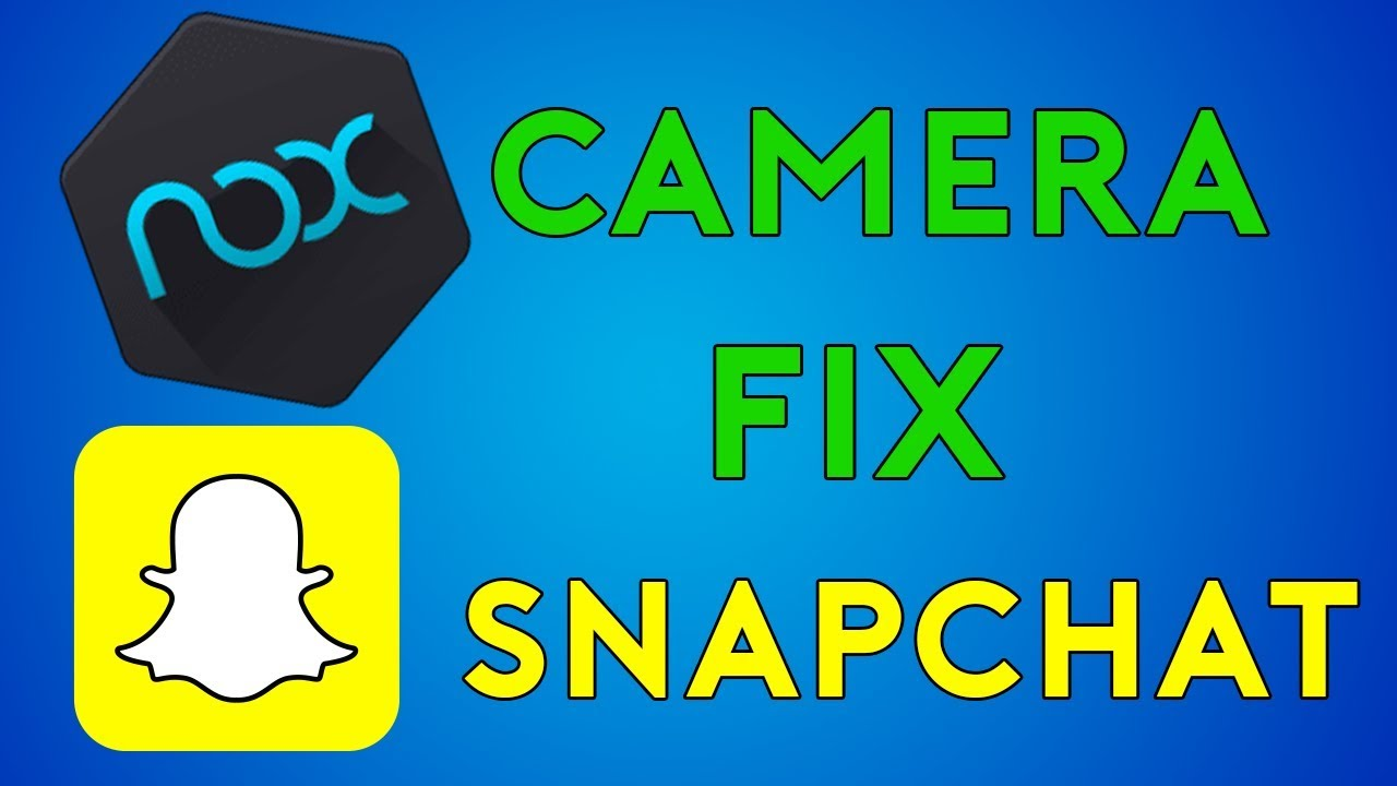 Fix SNAPCHAT Camera on WNDOWS | Nox | OUTDATED