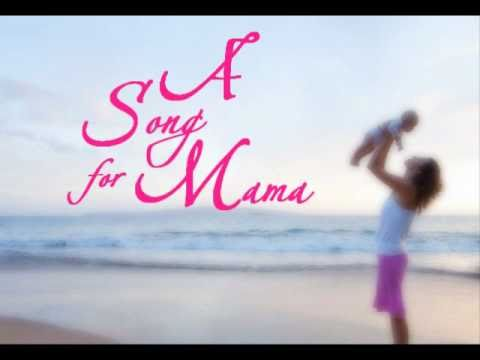 A SONG FOR MAMA | HAPPY MOTHER'S DAY!