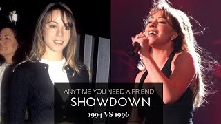 Anytime You Need A Friend (1994 vs 1996 SHOWDOWN) | Mariah Carey