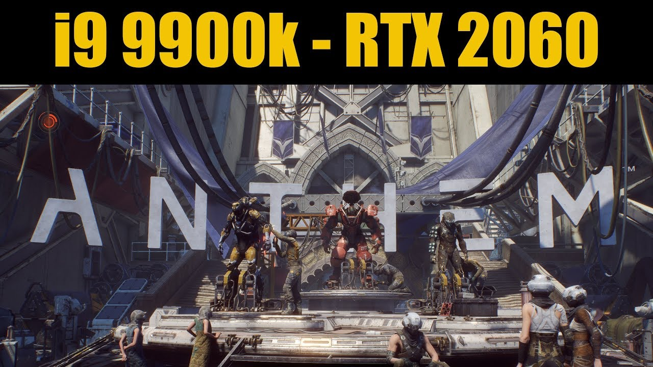 Anthem i9 9900k + RTX 2060 Performance Test (1080p & 1440p)