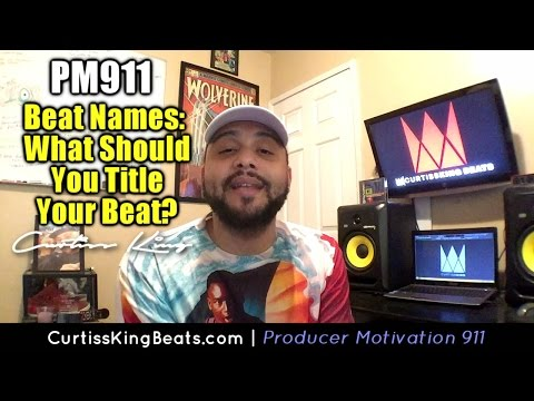 Producer Motivation 911 - How Producers Should Title Their Beats To Sell MORE