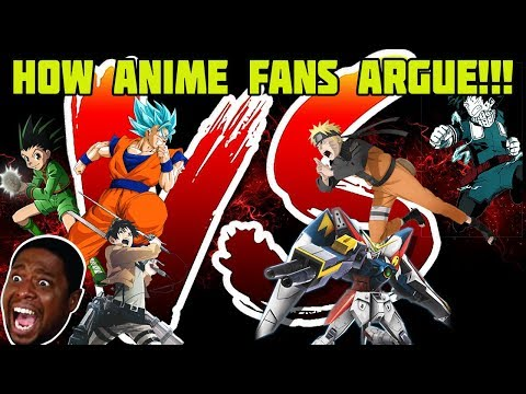 HOW ANIME FANS ARGUE WITH EACH OTHER!