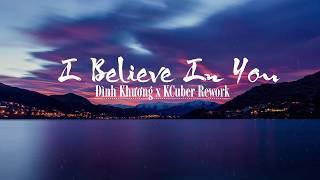I Believe In You (Chờ Em) - Đình Khương (KCuber Rework)