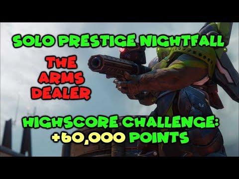 Solo Highscore Prestige Nightfall (+60K Points) - Arms Dealer