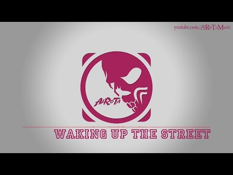 Waking Up The Street by Sebastian Forslund - [RnB Music]