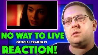 REACTION! No Way to Live Trailer #1 - Freya Tingley Movie 2017