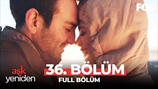 Aşk Yeniden 36. Bölüm
