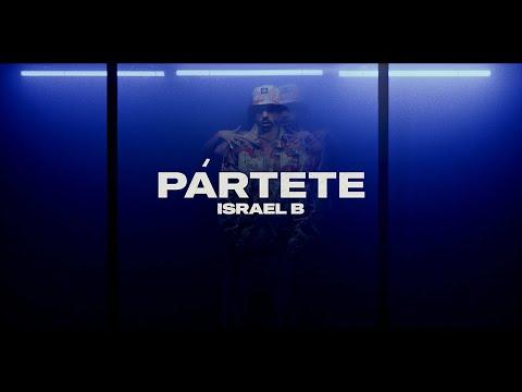 ISRAEL B - PÁRTETE (PROD. LOWLIGHT)