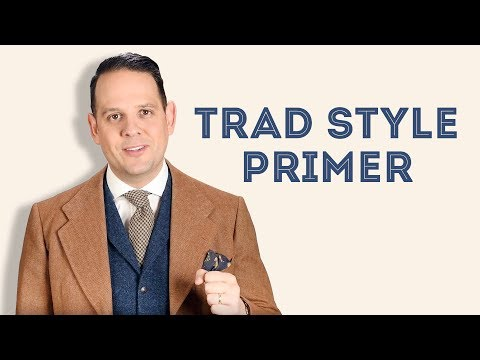 d3b29b35d6abe Trad Style Primer - Gentleman's Gazette - YouTube