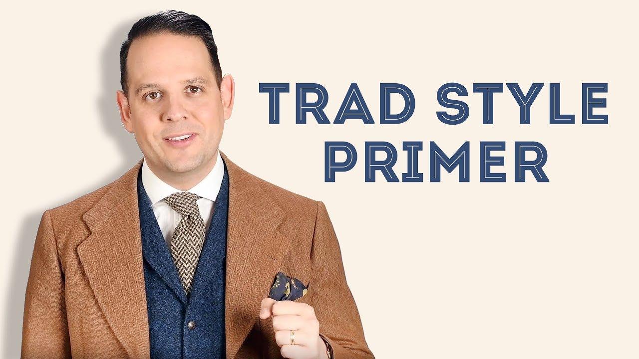 fd66d5b49b12 Trad Style Primer - Gentleman s Gazette - YouTube