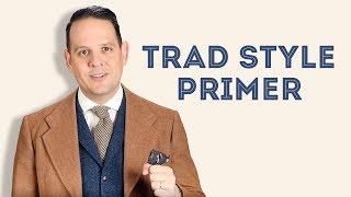 Trad Style Primer - Gentleman's Gazette