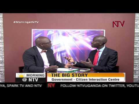 The Big Story: Discussing the new government-Citizen Interaction Center with Morrison Rwakakamba