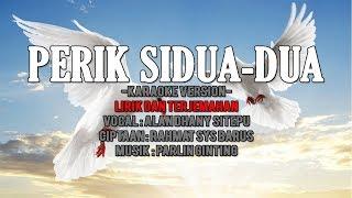 Lagu Karo - Perik Sidua-dua (Karaoke No Vokal) Lirik + Terjemahan