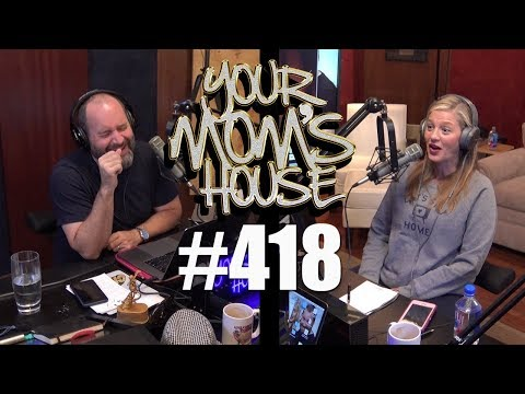 Your Mom's House Podcast - Ep. 418