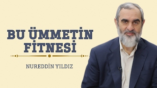286) Bu Ümmetin Fitnesi - Hayat Rehberi - Nureddin YILDIZ