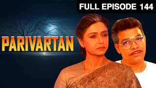 Parivartan | Hindi TV Serial | Full Episode - 144 | Zee TV