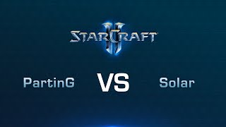 PartinG vs Solar [PvZ] - Grand-final - Bo7 - ROCCAT Legacy of the Void Championship