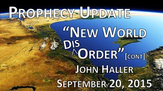 "2015 09 20 John Haller Prophecy Update ""New World [Dis]Order"" (continued)"