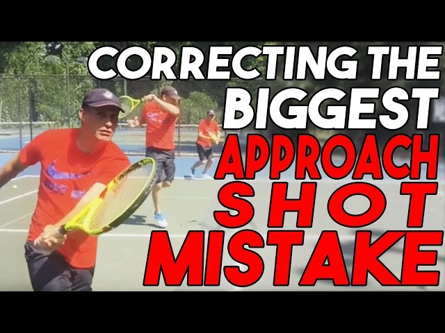 Tennis tips: Correcting the Biggest Approach Shot Mistake