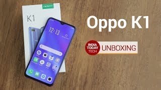 Oppo K1 Unboxing and Quick Review | India Today Tech