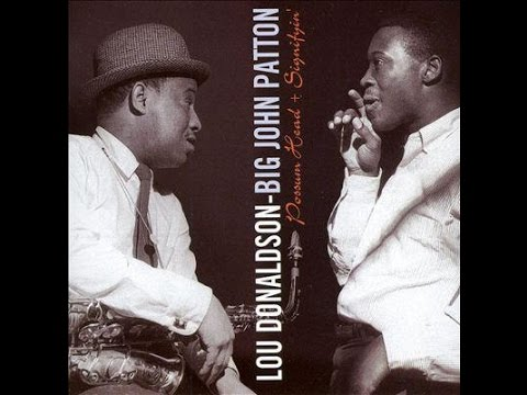 Big John Patton with Lou Donaldson - Signifyin'