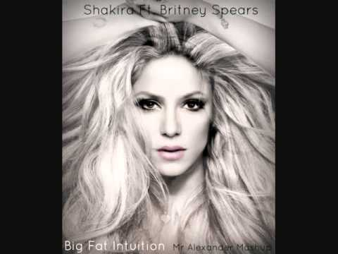Shakira Ft Britney Spears - Big Fat Intuition Mr Alexander Mashup Mix Part 1