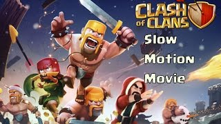 Clash Of Clans - Slow Motion Full Movie - Clash Of Motions