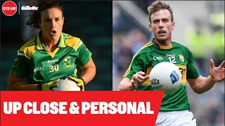Kerry's Louise Galvin & Donnchadh Walsh | Up Close And Personal with Gillette