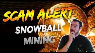 Scam Alert! Beware of Snowball Mining?!