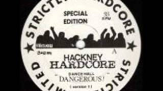 Hackney Hardcore - Dance Hall Dangerous