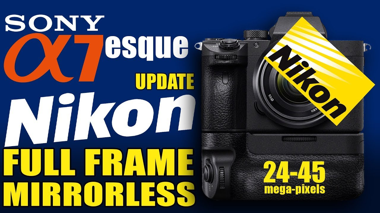 Nikon Full-Frame Mirrorless Release Date & Specs Sony a7esque? - YouTube