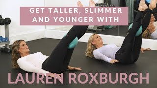 Get Taller, Slimmer and Younger with Lauren Roxburgh