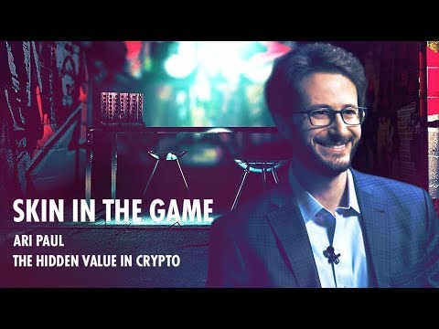 The Hidden Value In Crypto (w/ Ari Paul) | Skin in the Game | Real Vision™