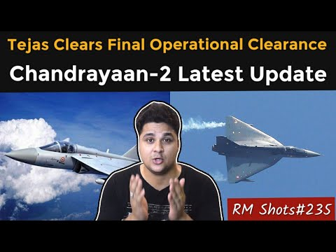 LCA Tejas Clears FOC, Chandrayaan-2 New Updates