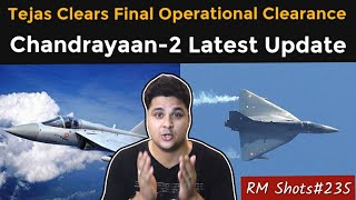 LCA Tejas Clears FOC, Chandrayaan-2 New Updates