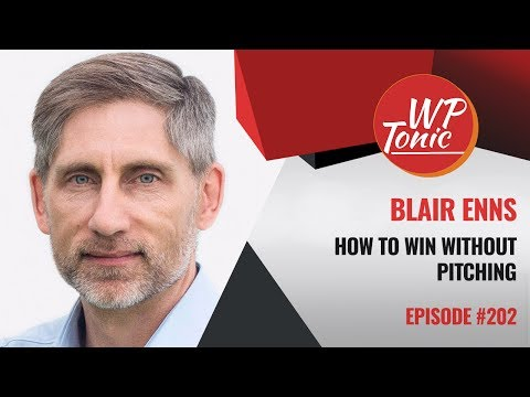 202 WP-Tonic: Blair Enns on Winning Without Pitching