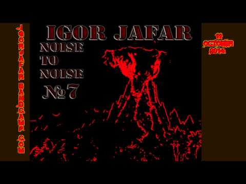 Igor Jafar - Noise To Noise 7 (FULL ALBUM)