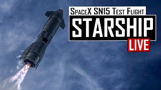 SpaceX Starship SN15 10km High Altitude Test Flight 🔴 LIVE