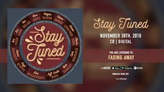 """Stay Tuned """"Fading Away"""" Official Song Stream - Album out November 30th"""