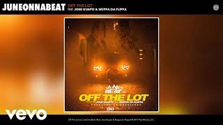JuneOnnaBeat Off The Lot Audio Ft Jose Guapo Skippa Da Flippa