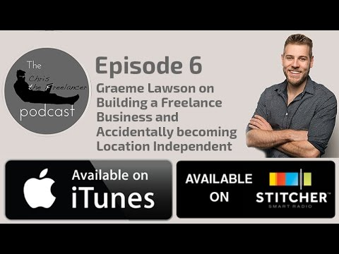 Graeme Lawson on Building a Freelance Business & becoming Location Independent - CTF EP06
