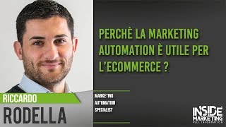 Marketing automation applicato all'eCommerce: Utilità, strumenti e metriche | Riccardo Rodella