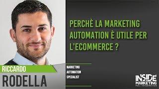 Marketing automation applicato all'eCommerce: Utilità, strumenti e metriche | Riccardo Rodella