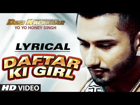 LYRICAL: Daftar Ki Girl Full Song with LYRICS | Yo Yo Honey Singh | Desi Kalakaar