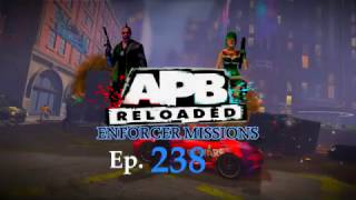 APB Reloaded GamePlay Enforcer Missions EP.238