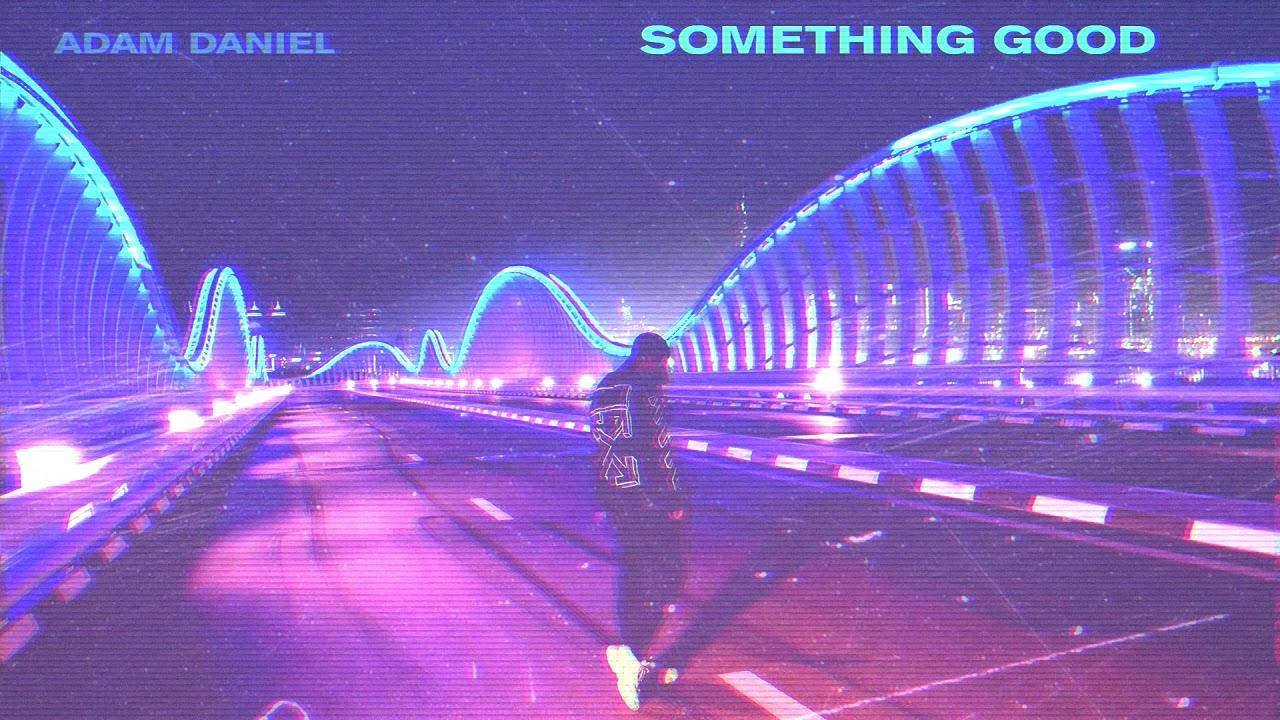 Download Adam Daniel - Something Good (Official Audio)