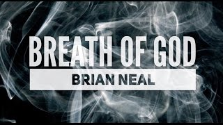 BREATH OF GOD - Brian Neal