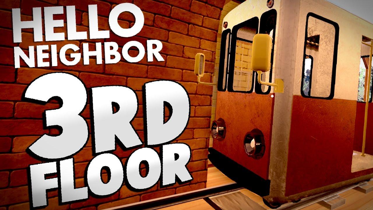Exceptional Hello Neighbor   WHATu0027S ON THE 3RD FLOOR? (Hello Neighbor Alpha Gameplay)    YouTube