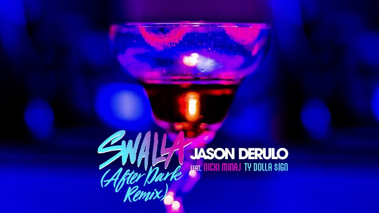 Download Jason Derulo - Swalla (feat. Nicki Minaj & Ty Dolla $ign) [After Dark Remix]